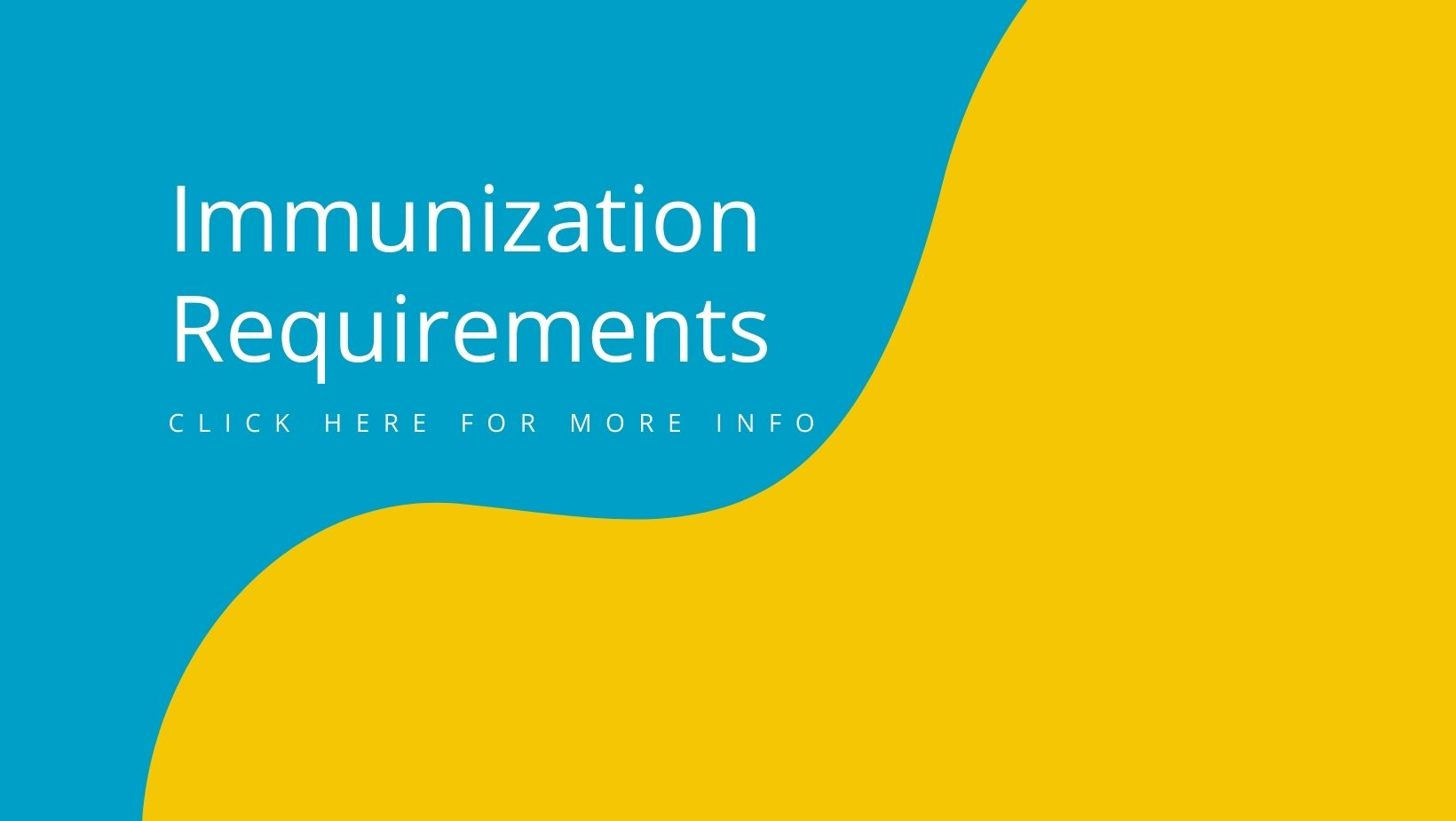 Blue and yellow immunization requirements banner to link to requirements webpage