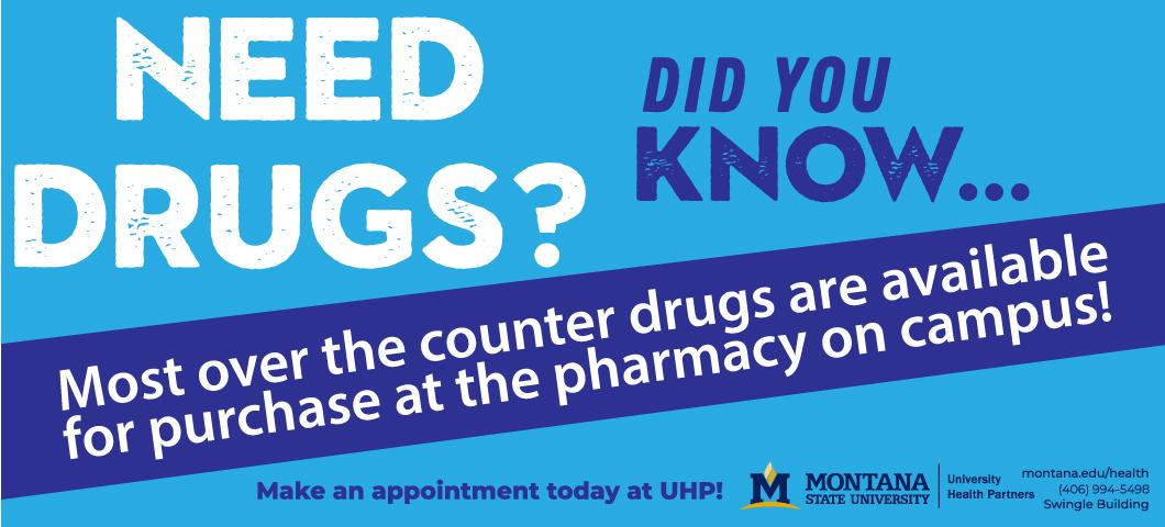 Did you know, most over the counter drugs are available for purchase at the pharmacy on campus?