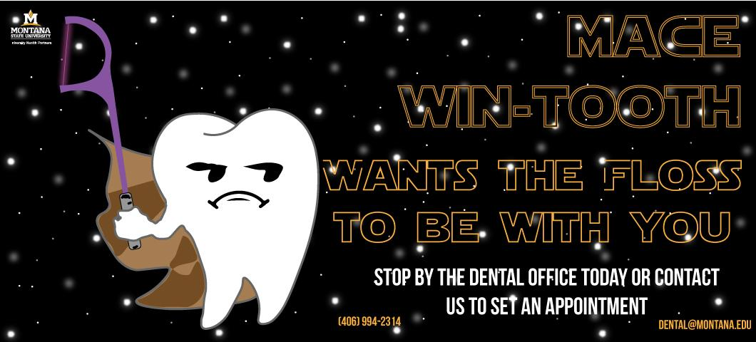 Mace wintooth wants the floss to be with you