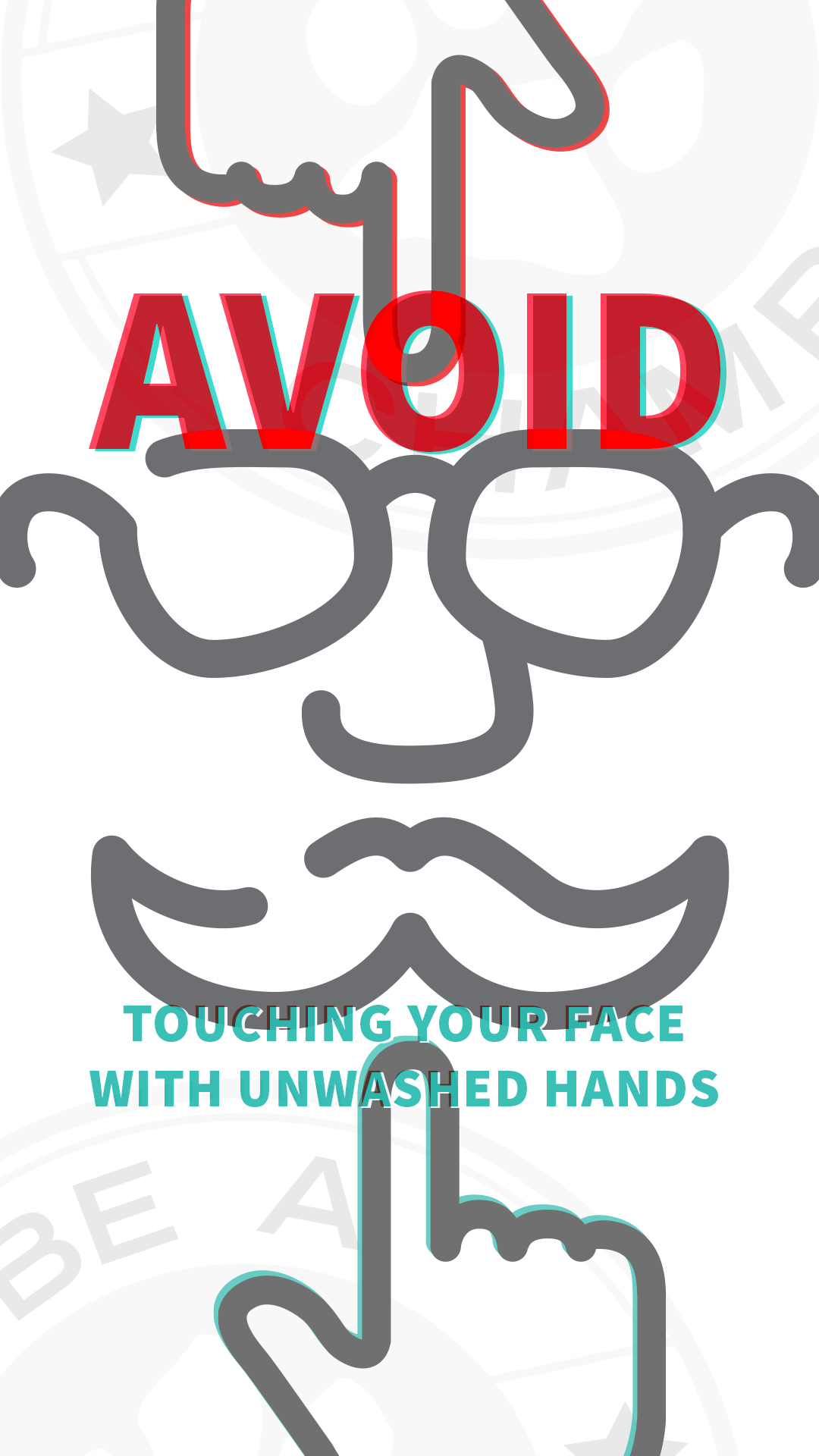 Avoid Toching Your Face With Unwashed Hands