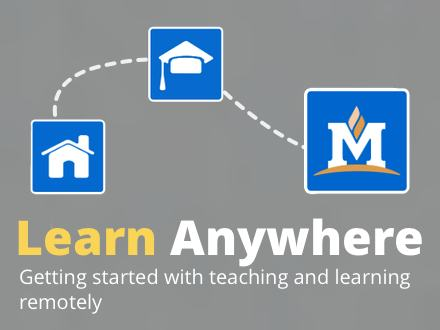 Learn Anywhere: Getting Started with Teaching and Learning Remotely