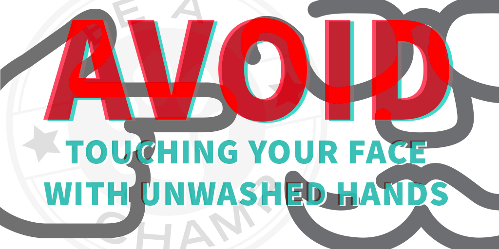 Avoid Touching Your Face With Unwashed Hands