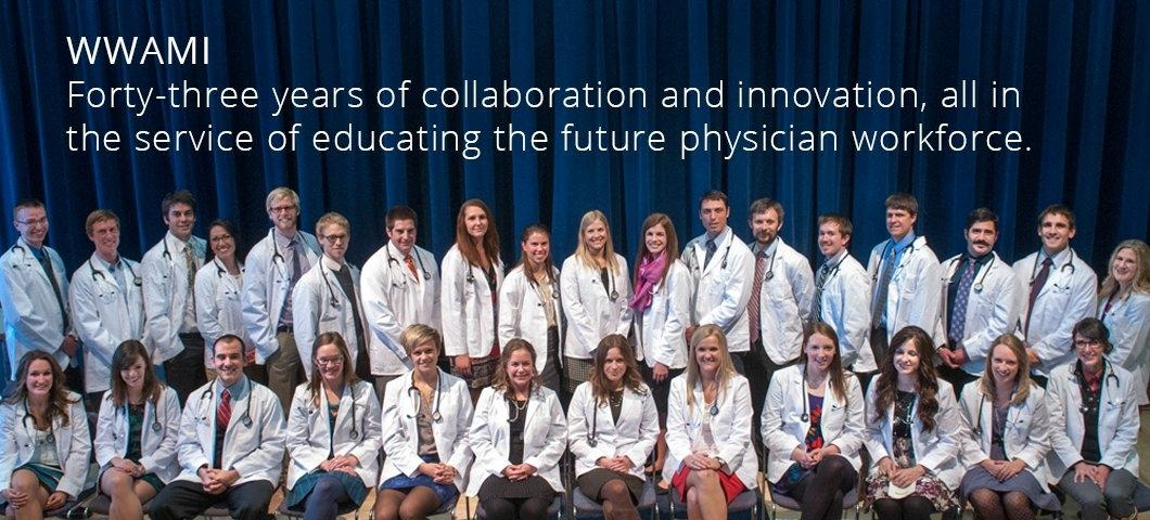 WWAMI - Forty-three years of collaboration and innovation, all in the service of educating the future physician workforce