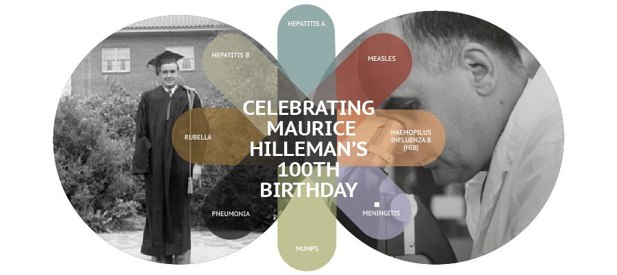 Help us celebrate Dr. Hilleman's 100th Birthday!