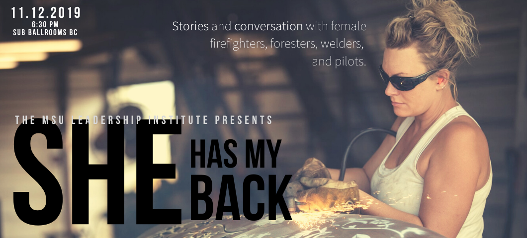 """Registration is now open for a workshop focused on women leaders in outdoor industries, titled """"She Has My Back"""". The workshop will take place on Tuesday, November 12th at 6:30pm in MSU SUB Ballroom B. Refreshments will be served at the reception."""