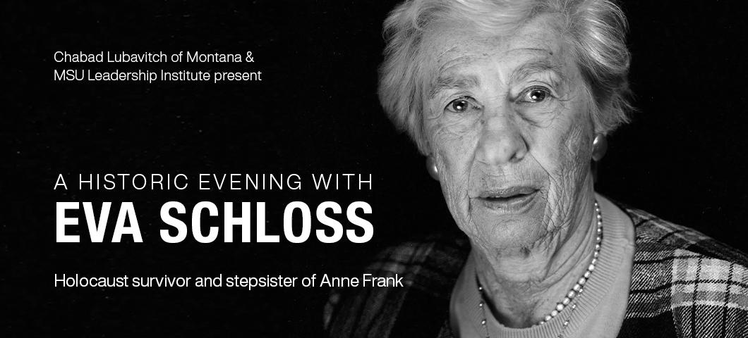 Chabad Lubacitch of Montana and the MSU Leadership Institute present A Historic Evening with Eva Schloss, Holocaust survivor and stepsister of Anne Frank