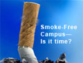 Tobacco: Smoke Free Campus- Is it time?