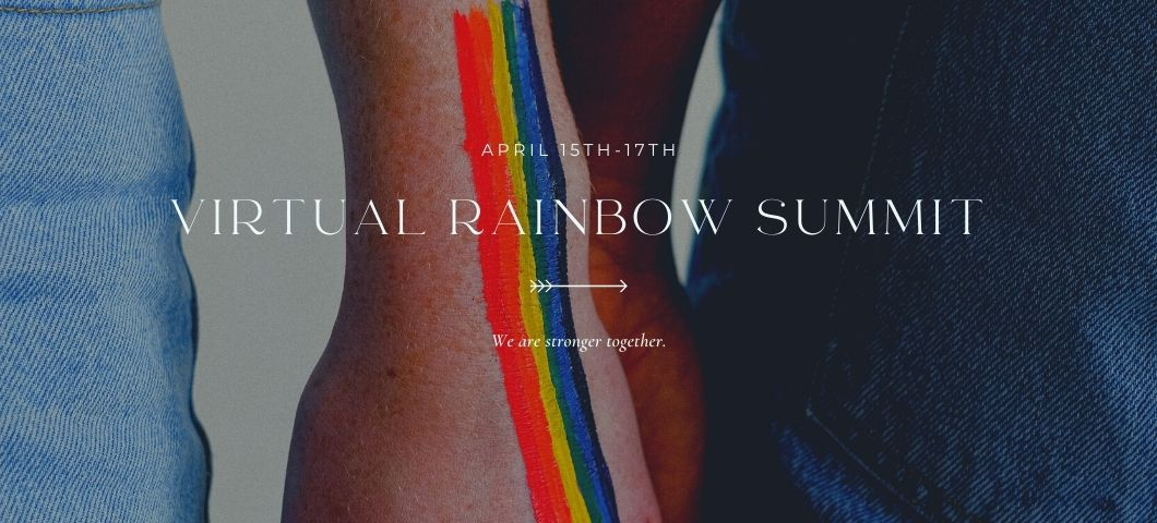 Virtual Rainbow Summit - April 15th-17th