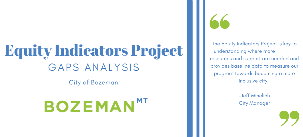 Equity Indicators Project - Gaps Analysis by the City of Bozeman