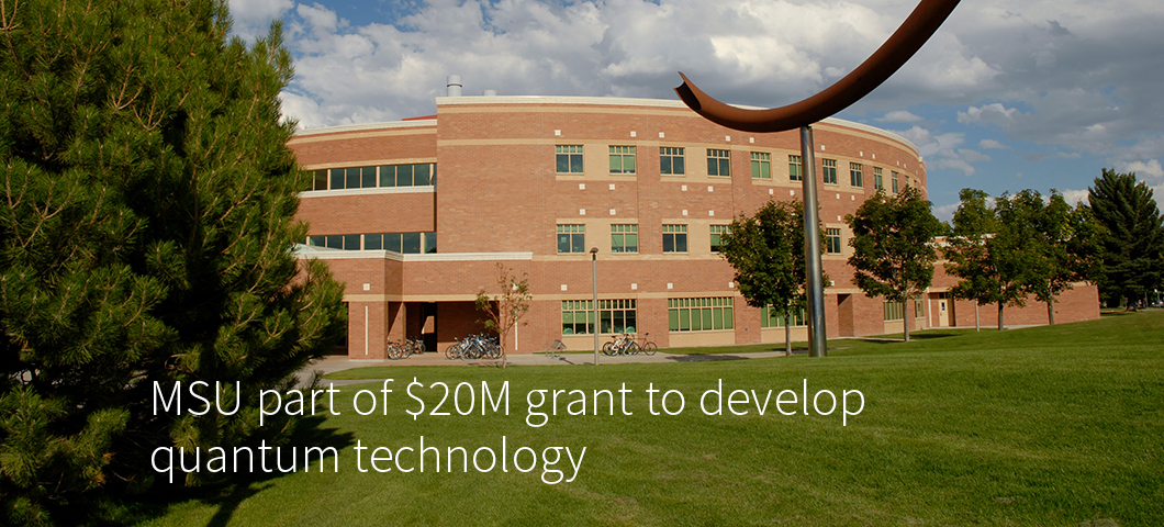 MSU part of $20M grant to develop quantum technology