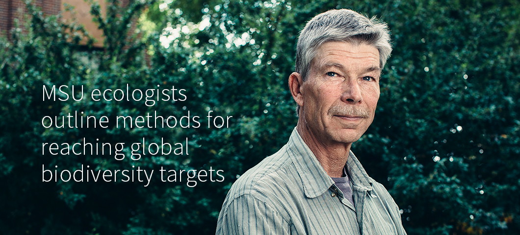 MSU Ecologist outline methods for reaching global biodiversity targets