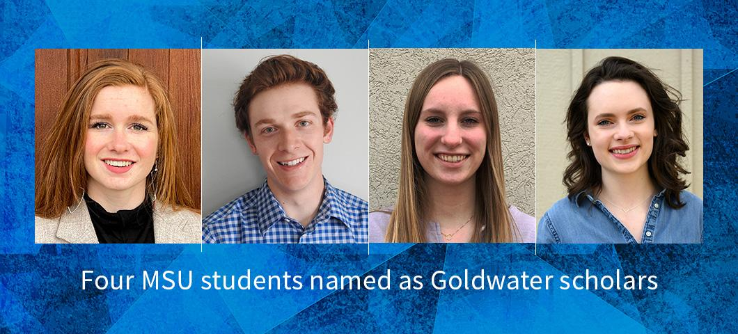 MSU students Franklin Alongi from Louisville, Kentucky, Sharidan Brown from Gardiner, Gabrielle Spurzem from Missoula, and Mikayla Wood from Mukilteo, Washington, were awarded prestigious Goldwater scholarships, the nation's premier scholarship for undergraduate students who intend to pursue a research career in the natural sciences, mathematics and engineering.
