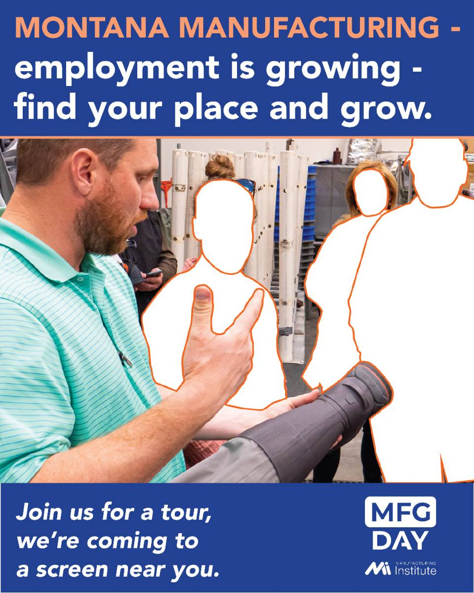 Montana manufacturing's employment is growing; find your place and grow.