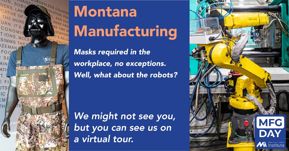 Montana manufacturing will be open for tours, masks are required in the workplace. Well the robots get a pass.