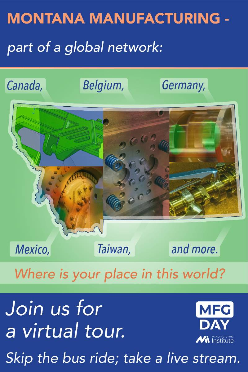 Montana Manufacturing is part of a global network, where is your place in this world?