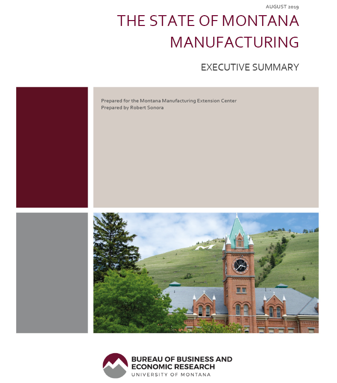 The state of Montana Manufacturing executive summary as prepared for the Montana Manufacturing Extension Center prepared by Robert Sonora an employee with the Bureau of business and economic research with the University of Montana.