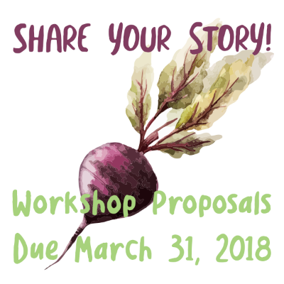 Share Your Story! Workshop Proposals Due March 31, 2018. Beet background.