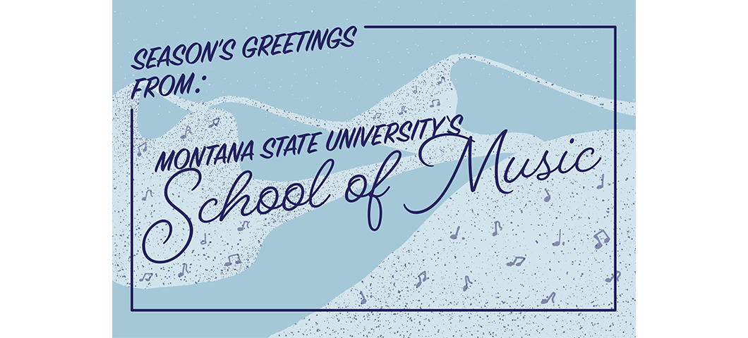 Seasons Greetings from the School of Music