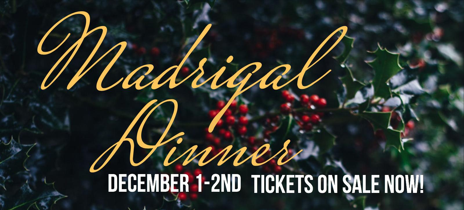 Madrigal Dinner tickets on sale now!