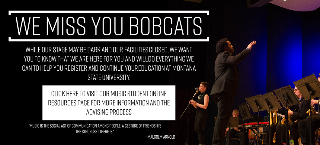 Despite the move to online student services and online instruction, we want you to know that we will do everything we can to help you register and continue your education at Montana State University. Click here for more information regarding online resources and advising.