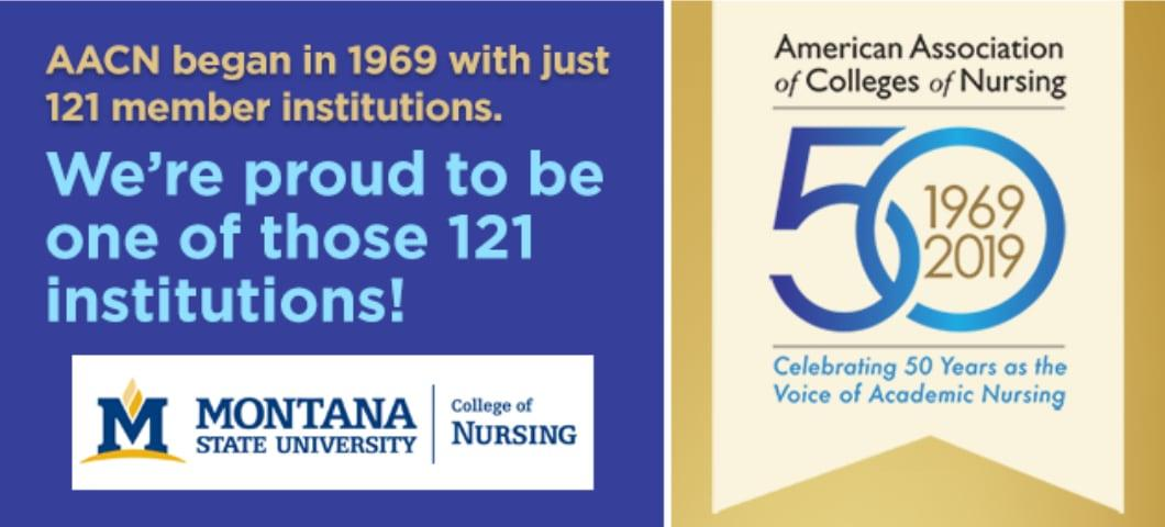 Montana State University College of Nursing is proud to be an original member of AACN, as AACN now celebrates 50 years.