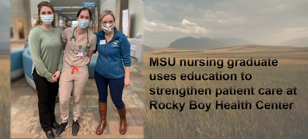 MSU nursing graduate uses education to strengthen patient care at Rocky Boy Health Center