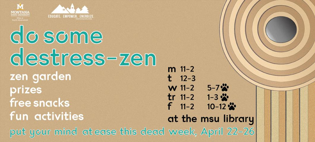 join us and do destress zen at the msu library this dead week