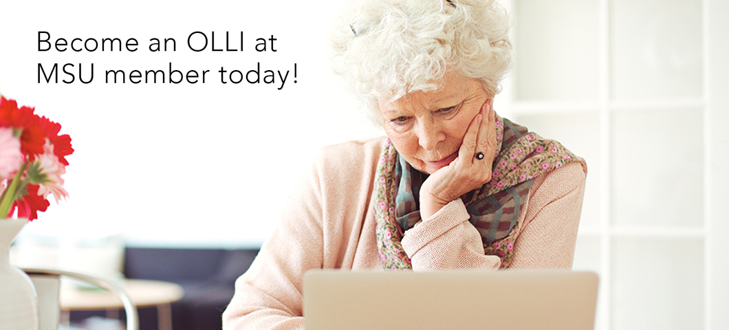 Become an OLLI at MSU member today!