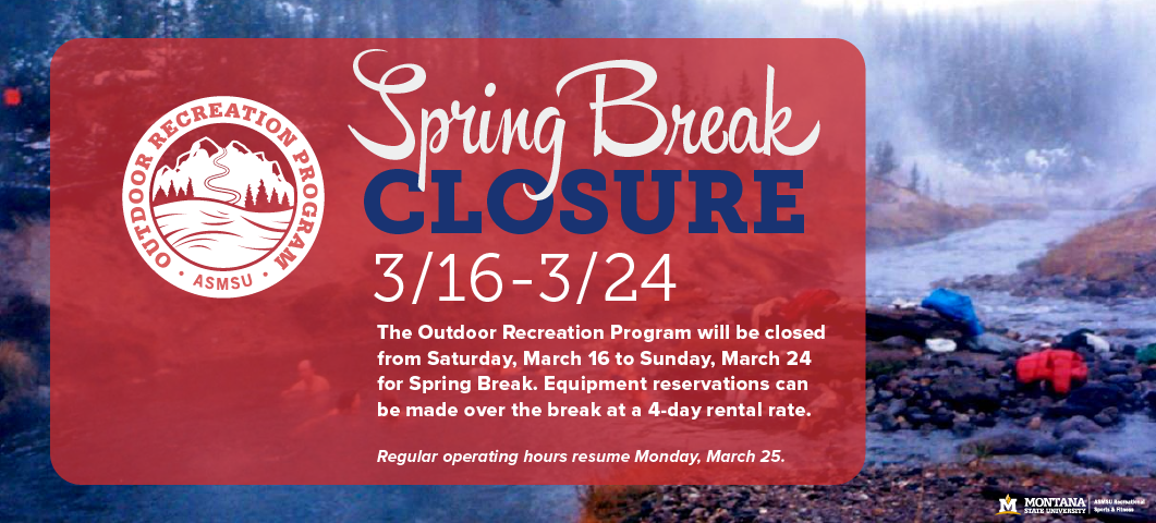 ORP is closed during Spring Break, March 16-24, 2019.  Equipment reservations can be made over the break at a 4-day rental rate.