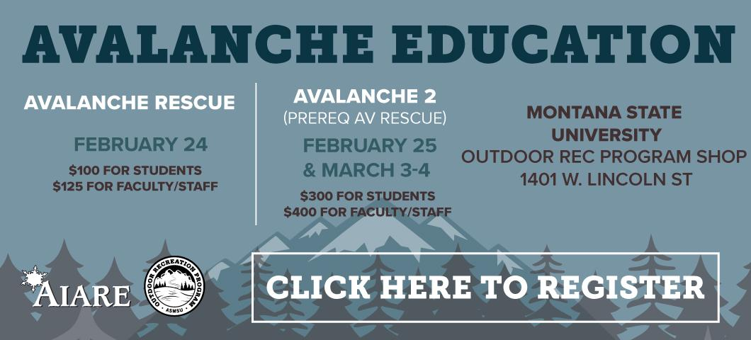 ORP will be hosting an Av 2 and Av Rescue course at the end of February.  Call 406-994-3621 for more info.