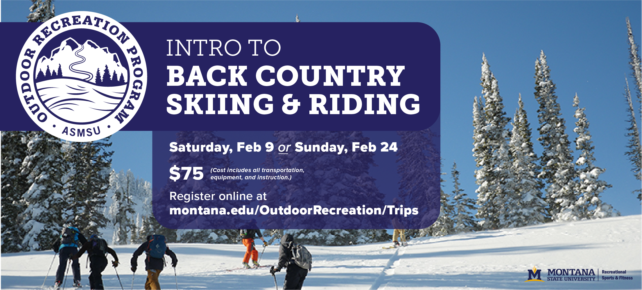 Saturday, Feb 9 or Sunday, Feb 24 join us for an intro into back country skiing or riding.  $75 cost includes all transportation, equipment, and instruction.  Must be comfortable skiing blue runs at ski resorts.