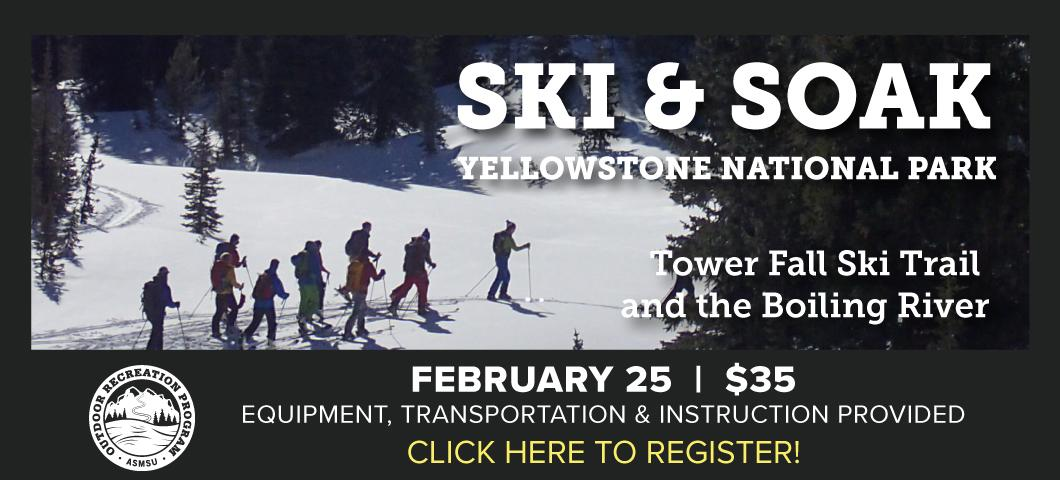 XC Ski & Boiling River trip set for Feb 25th.  Call 406-994-3621 for more information.