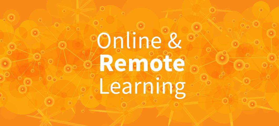 Online & Remote Learning
