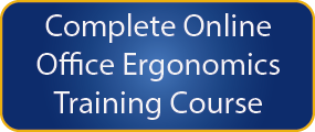 Ergonomic Step 1 - Complete Online Training