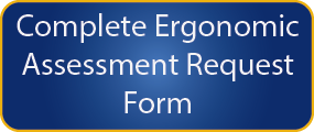 Ergonomic Step 4 - Request an Assessment