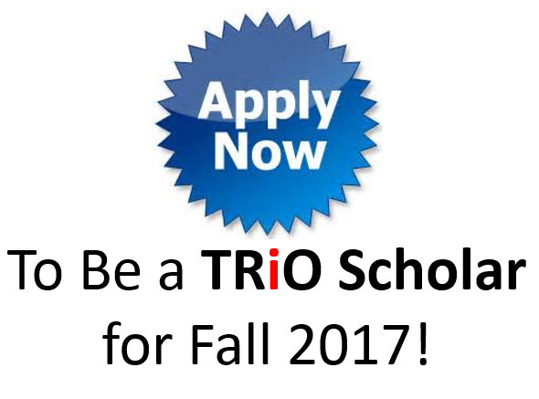 """Apply Now"" Picture encouraging students to apply for the Fall 2017 TRiO SSS program."