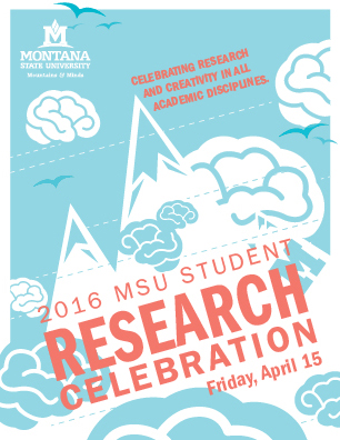 2016 MSU Student Research Celebration. Friday, April 15