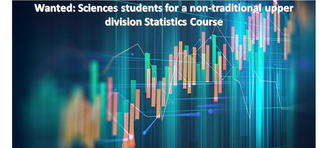 Wanted: Science students for a non-traditional upper division Statistics Course