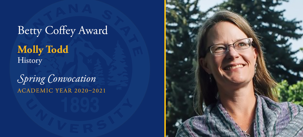 Molly Todd, associate professor history, received the 2021 Betty Coffey Award