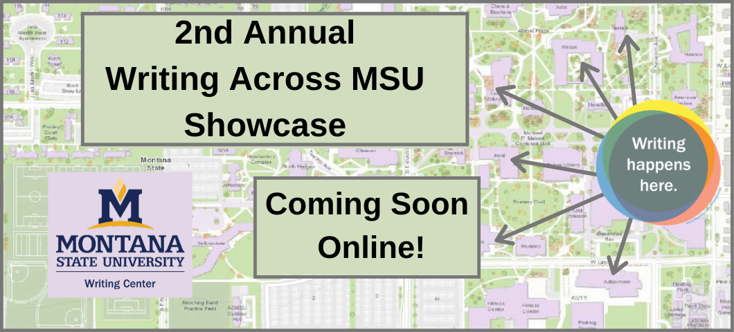 The 2nd Annual Writing Across MSU Showcase will now be taking place online. Stay tuned for more information.