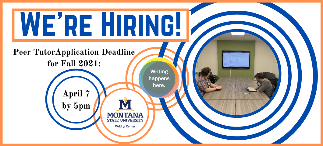 The MSU Writing Center is accepting applications from undergraduate students who are interested in joining our team of peer writing tutors in Fall 2021.