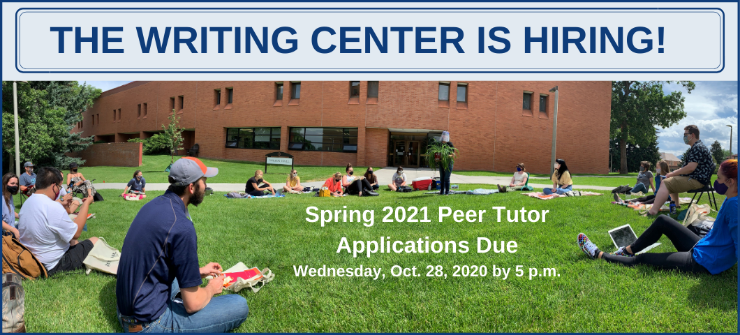The MSU Writing Center is currently hiring peer tutors for Spring 2021.